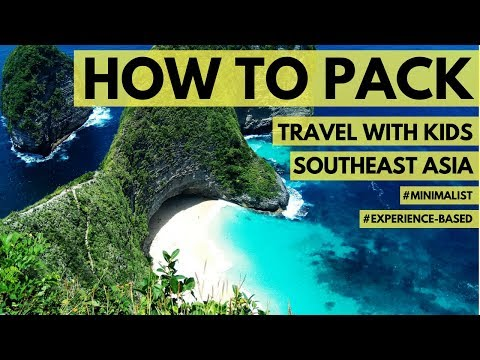 HOW TO PACK - Travel With Kids in Southeast Asia #minimalist #experience-based