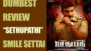 Sethupathi Dumbest Review || Smile Settai