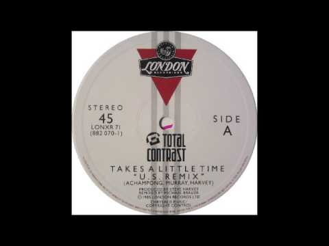 TOTAL CONTRAST - Takes A Little Time (''U S  Remix'') [HQ]