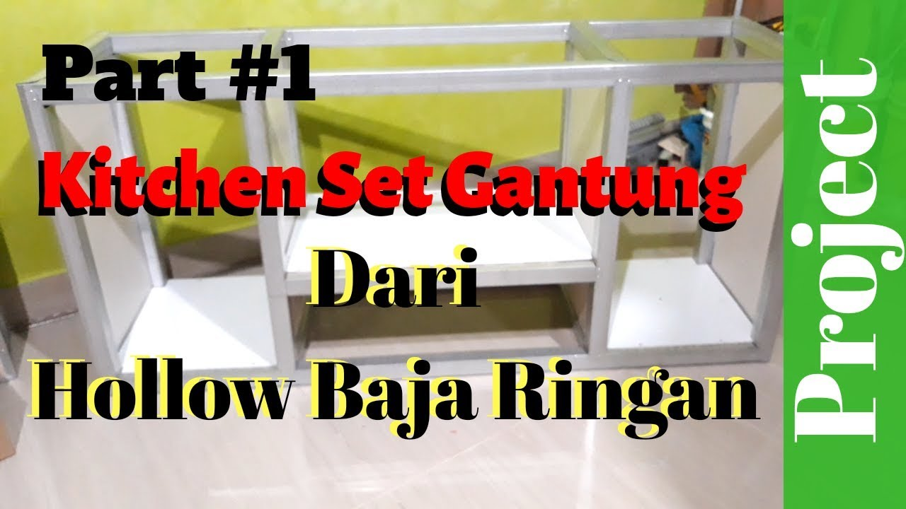Membuat Kitchen Set Gantung Dari Hollow Baja Ringan Part 1 Ala Tukang Ngutak Ngatik Youtube