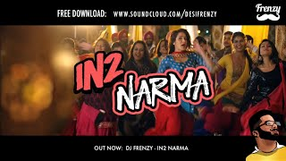 IN2 NARMA (feat. Jenny Johal, Kaur B & WSTRN) | DJ FRENZY | FREE DOWNLOAD