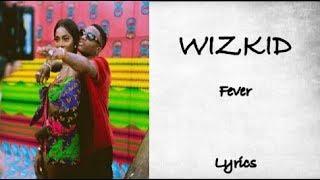 Wizkid - Fever (Lyrics)
