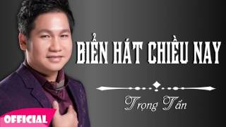 Biển Hát Chiều Nay - Trọng Tấn [Official Audio]