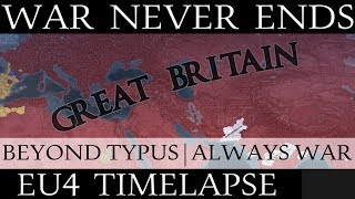 EU4 Timelapse: War Never Ends - Beyond Typus + Always War Mod
