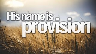 His Name Is Provision | Pastor Don Young