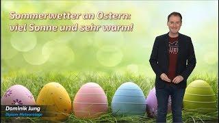 25 Grad und viel Sonne: Der Sommer startet in diesem Jahr schon an Ostern! (Mod.: Dominik Jung)