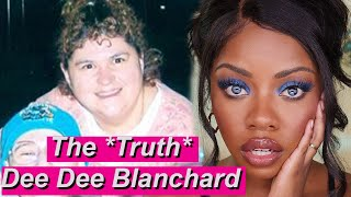 How Was This Woman Real? *The Truth* Dee Blanchard | Makeup & History
