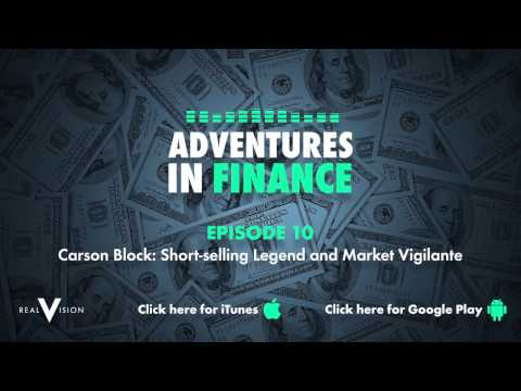 Adventures In Finance Episode 10 - Carson Block: Short-selli