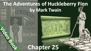 Chapter 25 - The Adventures of Huckleberry Finn by Mark Twain - All Full of Tears and Flapdoodle