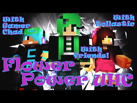 Flower Power UHC with Gamer Chad, Dollastic, and Friends!