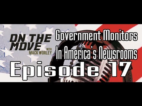Government Monitors In Newsrooms? - Episode 17 - OnTheMoveShow
