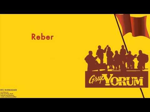 Grup Yorum -  Reber  [Hiç Durmadan © 1993 Kalan Müzik ]