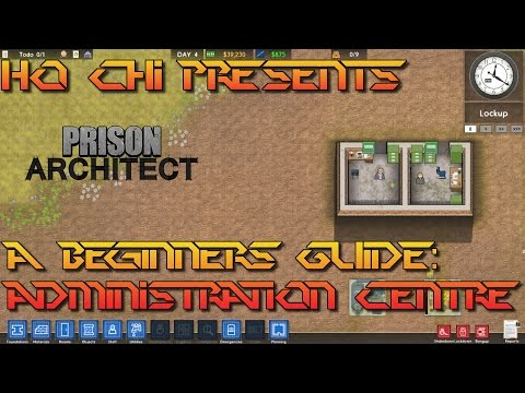 Prison Architect - A Beginners Guide: Administration Centre
