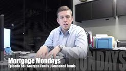 Sourced Funds | Seasoned Funds | Mortgage Mondays #58