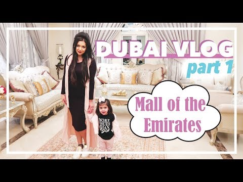 DUBAI VLOG 1 - MALL OF THE EMIRATES & FAMILY FUN
