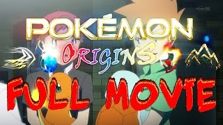 Pokémon Origins Full Movie English Dub | SnowyAqua