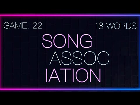 Song Association Game Words Game 22! (WITH EXAMPLES)