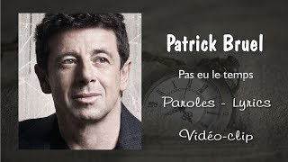 patrick-bruel---pas-eu-le-temps-paroles