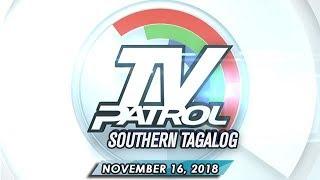 TV Patrol Southern Tagalog - November 16, 2018