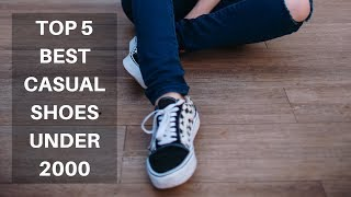 Top 5 Best Casual Shoes Under 2000 In