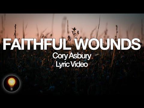 Faithful Wounds - Cory Asbury | To Love A Fool (Lyrics)