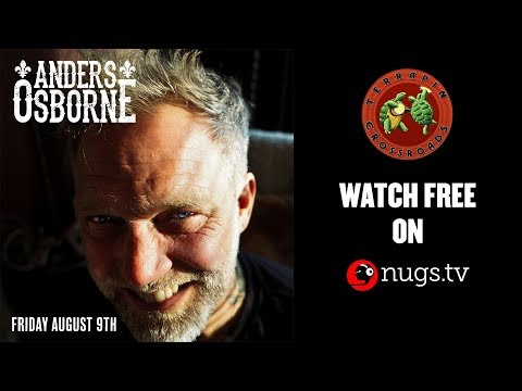 Anders Osborne - 8/9/2019 - Live from Terrapin Crossroads in San Rafael, CA!