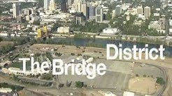 The Bridge District