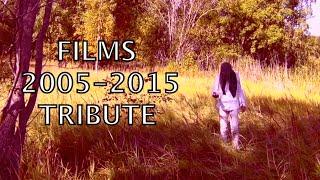 Films 2005-2015 Tribute
