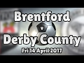 Brentford v Derby County (Fri 14 April 2017 Match Summary)