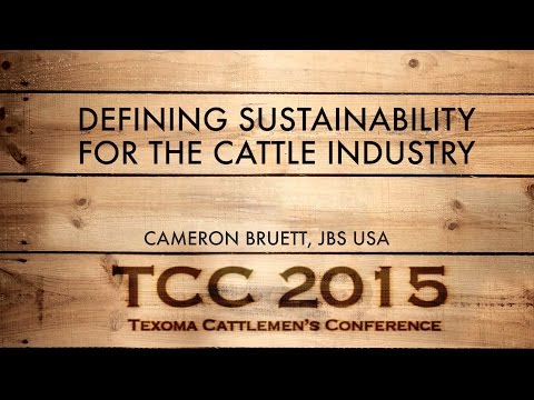 Defining Sustainability for the Cattle Industry | Cameron Bruett, JBS USA | TCC 2015