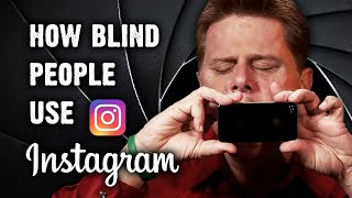 How Blind People Use Instagram