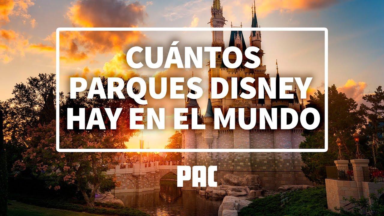 Cuántos Parques Disney Hay En El Mundo Youtube
