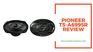 Pioneer TS A6995R Review by Speaker Champion