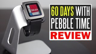 60 Days Living With The Pebble Time - Full Review