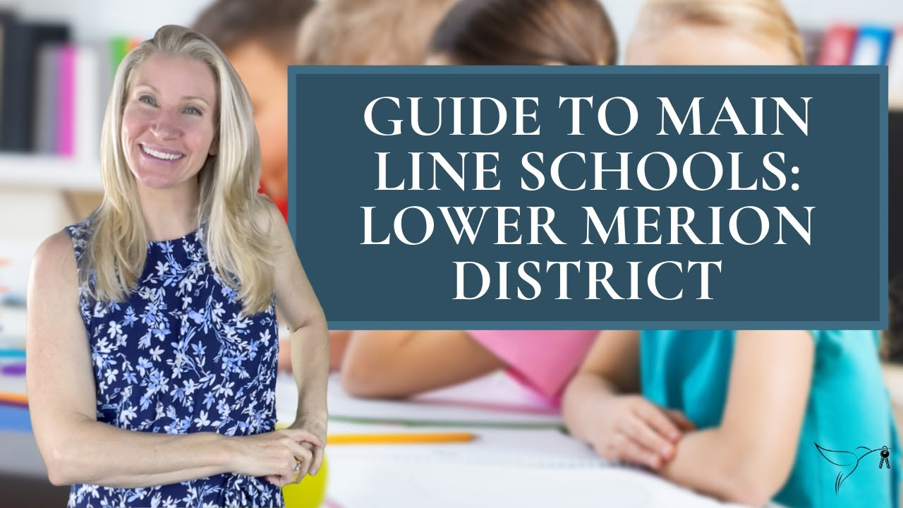 🧐🏫Guide to Main Line Schools: Lower Merion Schools with Kimmy Rolph