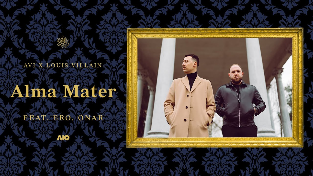 Avi x Louis Villain ft. Ero, Onar - Alma Mater