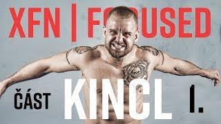 Patrik Kincl | Část 1. | XFN Focused