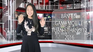Bản tin Game mobile tuần 1 tháng 12/2016