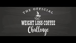 WEIGHT LOSS COFFEE CHALLENGE - THE JOURNEY