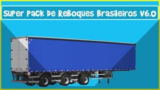 Pack de Reboques brasileiros V6.0 - Euro Truck Simulator 2 - versão 1.22