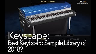 Keyscape: Why It is the Best Keyboard Sample Library of 2018