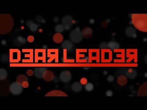 Dear Leader ft. Burkus and Michael