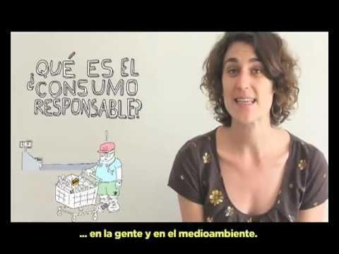 ¿Que es el Consumo Responsable? AMARTYA de YouTube · Duración:  1 minutos 44 segundos  · Más de 78.000 vistas · cargado el 05.07.2011 · cargado por AmartyaArgentina