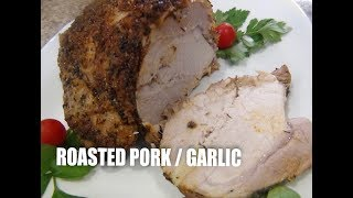 Roasted Pork Loin with Garlic Episode # 55