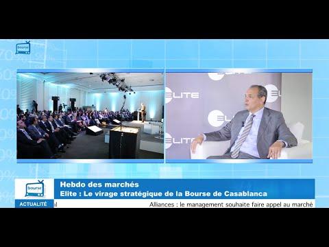 Hebdo des marchés : Elite, le virage stratégique de la Bourse de Casablanca
