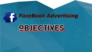 Facebook Advertising Objectives | May 2016 overview