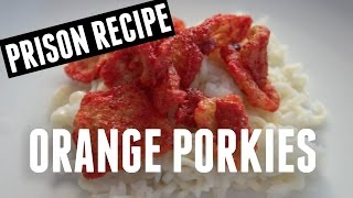 Orange Porkies Prison Recipe - You Made What?!