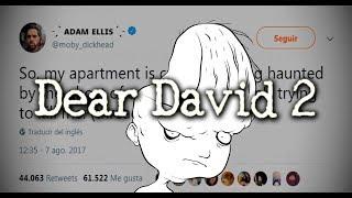 Dear David 2: el caso se vuelve mucho peor