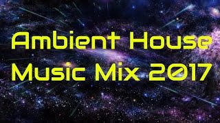Ambient Space Music 2017: Ambient House Music Mix 2017, Space Music a Cosmic Voyage