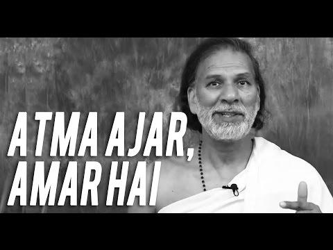 Soul Is Immortal (hindi) Atma Ajar, Amar Hai